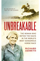 Купити - Книжки - Unbreakable. The Woman Who Defied the Nazis in the World's Most Dangerous Horse Race