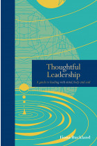 Купити - Книжки - Thoughtful Leadership. A guide to leading with mind, body and soul