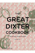 Купити - Книжки - The Great Dixter Cookbook : Recipes from an English Garden