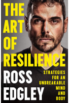 Купить - Книги - The Art of Resilience: Strategies for an Unbreakable Mind and Body