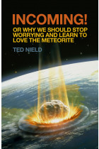Купить - Книги - Incoming! Or, Why We Should Stop Worrying and Learn to Love the Meteorite