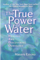 Купити - Книжки - The True Power of Water. Healing and Discovering Ourselves