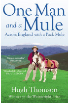 One Man and a Mule. Across England with a Pack Mule