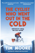 Купити - Книжки - The Cyclist Who Went Out in the Cold. Adventures Along the Iron Curtain Trail