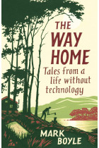 Купити - Книжки - The Way Home. Tales from a life without technology