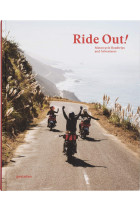 Купить - Книги - Ride Out! Motorcycle Road Trips and Adventures