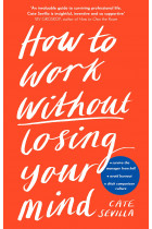 Купити - Книжки - How to Work Without Losing Your Mind