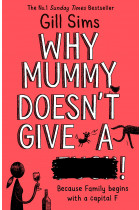 Купити - Книжки - Why Mummy Doesn't Give a ****!