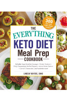 Купити - Книжки - The Everything Keto Diet Meal Prep Cookbook : Includes: Sage Breakfast Sausage, Chicken Tandoori, Philly Cheesesteak-Stuffed Peppers, Lemon Butter Salmon, Cannoli Cheesecake...and Hundreds More!