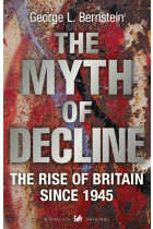 Купити - Книжки - The Myth Of Decline. The Rise of Britain Since 1945