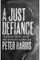Купити - Книжки - A Just Defiance: The Bombmakers, the Insurgents and a Legendary Treason Trial