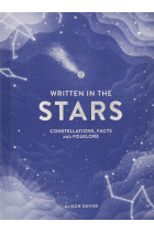 Купить - Книги - Written in the Stars: Constellations, Facts and Folklore