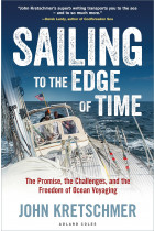 Купить - Книги - Sailing to the Edge of Time: The Promise, the Challenges, and the Freedom of Ocean Voyaging