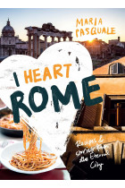 Купить - Книги - I Heart Rome. Recipes & Stories from the Eternal City