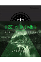 Twin Peaks. The Final Dossier
