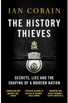 Купити - Книжки - The History Thieves. Secrets, Lies and the Shaping of a Modern Nation