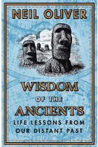 Купити - Книжки - Wisdom of the Ancients. Life Lessons from Our Distant Past