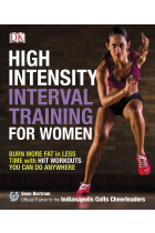 Купити - Книжки - High-Intensity Interval Training for Women. Burn More Fat in Less Time with HIIT Workouts You Can Do Anywhere