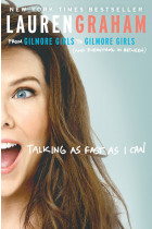 Купити - Книжки - Talking As Fast As I Can. From Gilmore Girls to Gilmore Girls, and Everything in Between