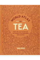 Купити - Книжки - World Atlas of Tea. From the leaf to the cup, the world's teas explored and enjoyed