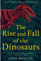 Купити - Книжки - The Rise and Fall of the Dinosaurs: The Untold Story of a Lost World