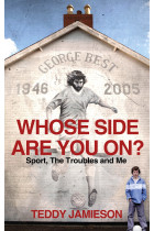 Купить - Книги - Whose Side Are you On? Sport, the Troubles and Me