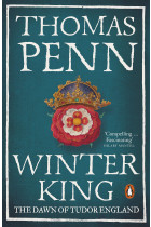 Купить - Книги - Winter King. The Dawn Of Tudor England