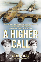 Купити - Книжки - A Higher Call. The Incredible True Story of Heroism and Chivalry during the Second World War