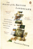 Купити - Книжки - The Making of the British Landscape. How We Have Transformed the Land, from Prehistory to Today