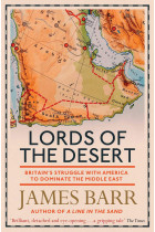 Купити - Книжки - Lords of the Desert. Britain's Struggle with America to Dominate the Middle East