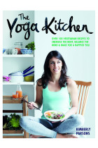 Купити - Книжки - The Yoga Kitchen: Over 100 vegetarian recipes to energise the body, balance the mind & make a happier you