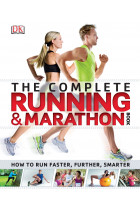 Купити - Книжки - Complete Running and Marathon Book. How to Run Faster, Further, Smarter
