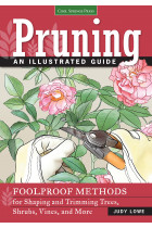 Купить - Книги - Pruning: An Illustrated Guide: Foolproof Methods for Shaping and Trimming Trees, Shrubs, Vines, and More