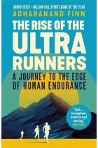 Купити - Книжки - The Rise of the Ultra Runners. A Journey to the Edge of Human Endurance