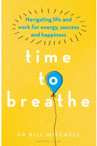 Купити - Книжки - Time to Breathe. Navigating Life and Work for Energy, Success and Happiness
