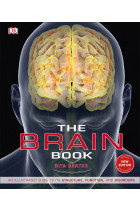 Купити - Книжки - The Brain Book. An Illustrated Guide to its Structure, Functions, and Disorders
