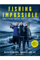 Купити - Книжки - Fishing Impossible. Three Fishing Fanatics. Ten Epic Adventures