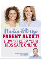 Купити - Книжки - Parent Alert! How To Keep Your Kids Safe Online