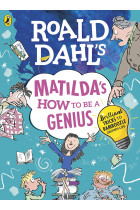 Купить - Книги - Roald Dahl's Matilda's How to be a Genius