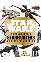 Купить - Книги - Star Wars. Encyclopedia of Starfighters and Other Vehicles