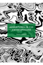 Купити - Книжки - Adventures in the Anthropocene. A Journey to the Heart of the Planet we Made