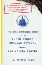 Купить - Книги - The 2020 Commission Report on the North Korean Nuclear Attacks Against The United States