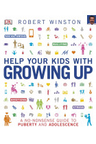 Купить - Книги - Help Your Kids with Growing Up: A No-Nonsense Guide to Puberty and Adolescence