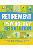 Купити - Книжки - Retirement The Psychology Of Reinvention. A Practical Guide to Planning and Enjoying the Retirement You've Earned