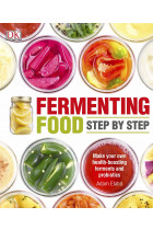 Купити - Книжки - Fermenting Foods Step-by-Step. Make Your Own Health-Boosting Ferments and Probiotics