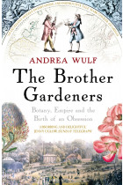 Купить - Книги - The Brother Gardeners. Botany, Empire and the Birth of an Obsession