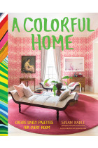 Купити - Книжки - A Colorful Home. Create Lively Palettes for Every Room