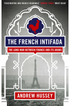 Купити - Книжки - The French Intifada: The Long War Between France and its Arabs