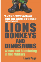 Купити - Книжки - Lions, Donkeys And Dinosaurs. Waste and Blundering in the Military