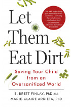 Купити - Книжки - Let Them Eat Dirt. Saving Your Child from an Oversanitized World